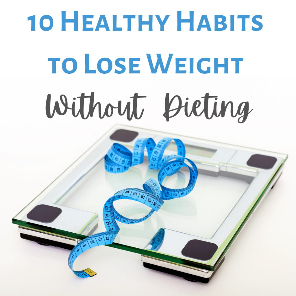 Healthy Habits Without Dieting